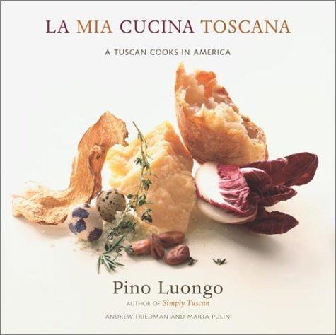 La Mia Cucina Toscana: A Tuscan Cooks in America ebook