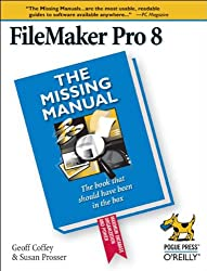 FileMaker Pro 8: The Missing Manual (Missing Manuals)