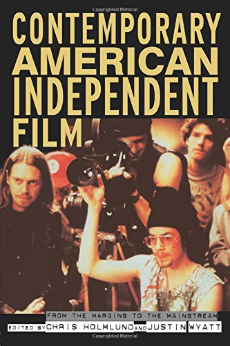 Contemporary American Independent Film: From the Margins...