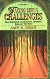 Facing Life's Challenges, Amy E. Dean, 1561701459