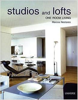 Studios And Lofts: One Room Living: Marcos Nastaras: 9780789308498:  Amazon.com: Books