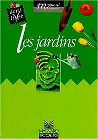 LES JARDINS. Cycle 2 par Jacques Fijalkow