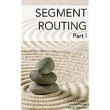 Segment Routing, Part I