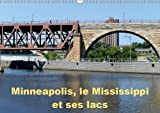 Minneapolis, le Mississippi et ses lacs 2019: Minneapolis la cite aux dix mille lacs (Calvendo Places) (French Edition)