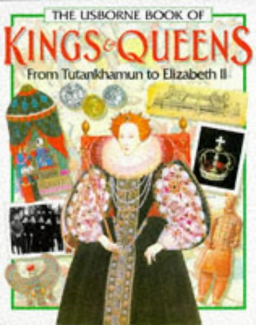 The Usborne Book of Kings & Queens: From Tutankhamun to Elizabeth II