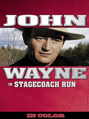 John Wayne: Stagecoach Run (In Color)