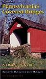 Pennsylvania's Covered Bridges, Benjamin D. Evans and June R. Evans, 0822957647