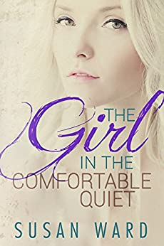 The Girl in the Comfortable Quiet (The Half Shell Series Book 4) by [Ward, Susan]