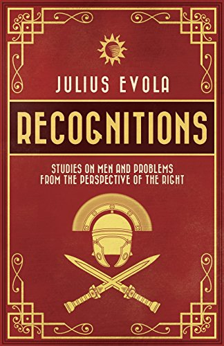 Book cover from Recognitions: Studies on Men and Problems from the Perspective of the Rightby Julius Evola