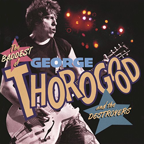 The Baddest Of George Thorogoo...