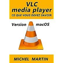 VLC pour Mac - Ce que vous devez savoir (French Edition)
