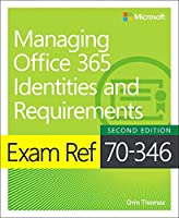 Exam Ref 70-346 Managing Office 365 Identities and Requirements, 2nd Edition Front Cover