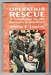 Operation Rescue: A Challenge to the Nation's Conscience