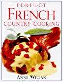 Perfect French Country Cooking, Anne Willan, 0789429373