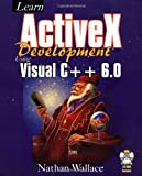 Learn Activex Development Using Visual C++ 6.0, Nathan Wallace, 1556226071