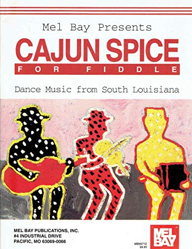Mel Bay Presents Cajun Spice for Fiddle: Dance Music from South Louisiana