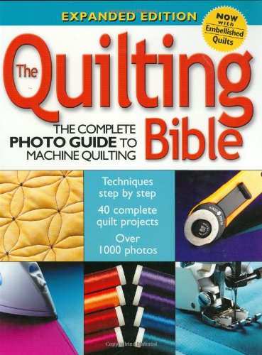 (The Quilting Bible: The Complete Photo Guide To Machine Quilting)