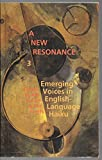 img - for A New Resonance 3 / Emerging Voices in English-Language Haiku book / textbook / text book