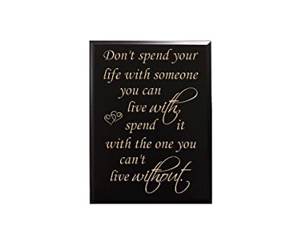 Amazon com: TimberCreekDesign Don't spend your life with someone you