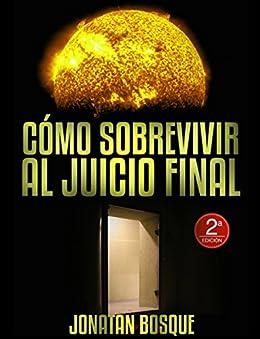 Cómo sobrevivir al Juicio Final (Spanish Edition) by [Bosque, Jonatan]