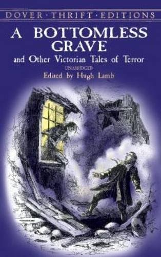 A Bottomless Grave: and Other Victorian Tales of Terror (Dover Thrift Editions) pdf epub