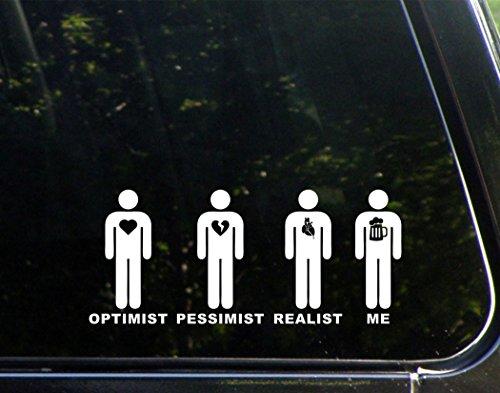 "Optimist, Pessimist, Realist ME With Beer (9"" X 4"") Die Cut Decal Bumper Sticker For Windows, Cars, Trucks, Laptops, Etc"
