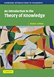 An Introduction to the Theory of Knowledge (Cambridge Introductions to Philosophy)