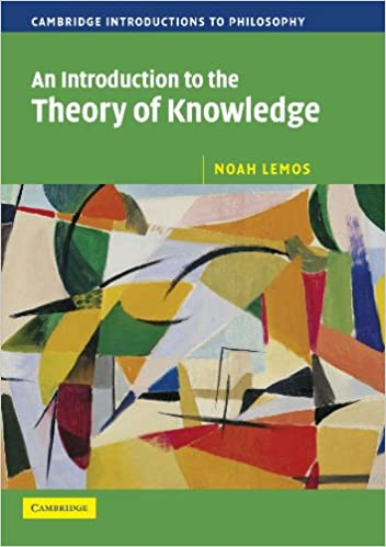 Amazon.com: An Introduction to the Theory of Knowledge (Cambridge Introductions to Philosophy) (9780521603096): Noah Lemos: Books