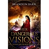 Her Dangerous Visions (The Boy and the Beast Book 1)