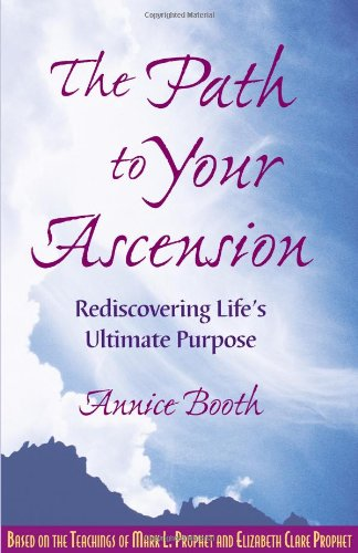 The Path To Your Ascension-Rediscovering Life's Ultimate Purpose