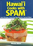 Hawaii Cooks with Spam: Local Recipes Featuring Our Favorite Canned Meat