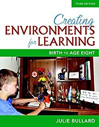 Creating Environments for Learning: Birth to Age Eight, with Enhanced Pearson eText -- Access Card Package (3rd Edition) (What's New in Early Childhood Education) by Julie Bullard (2016-01-25)
