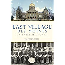 East Village, Des Moines: A Brief History