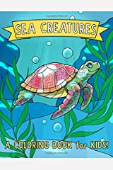 Sea Creatures: A Coloring Book for Kids! Paperback