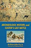 Front cover for the book Archaeology, History, and Custer's Last Battle: The Little Big Horn Reexamined by Richard A. Fox