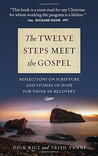 The Twelve Steps Meet the Gospel