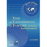 Guide officiel d'entrainement au TCF : Test de connaissance du francais, activités d'entrainement (1 livre + 1 CD audio) (Fre