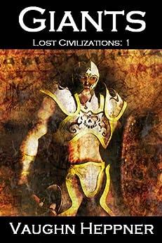 Giants (Lost Civilizations: 1) by [Heppner, Vaughn]