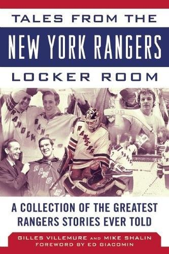 Tigers Locker Room Collection - Tales from the New York Rangers Locker Room: A Collection of the Greatest Rangers Stories Ever Told (Tales from the Team)