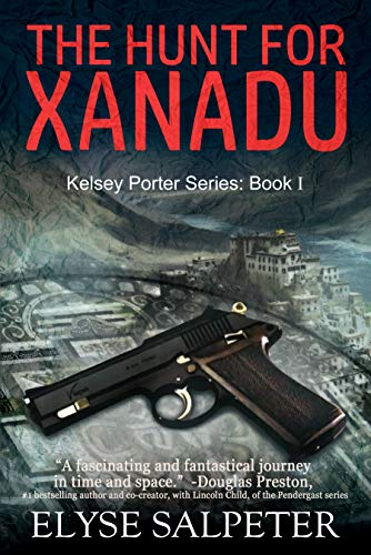 The Hunt for Xanadu: Book 1 in the Kelsey Porter Series for sale  Delivered anywhere in USA