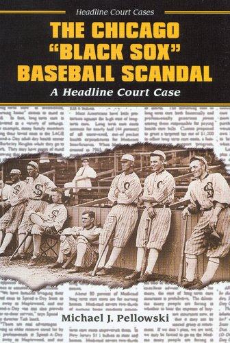 Black Sox Baseball Scandal - The Chicago Black Sox Baseball Scandal: A Headline Court Case (Headline Court Cases)