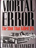img - for Mortal Error: Shot That Killed JFK book / textbook / text book