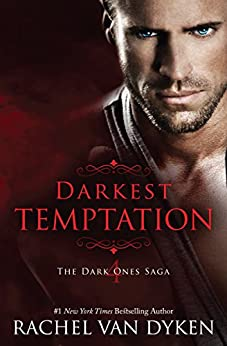 Darkest Temptation (The Dark Ones Saga Book 4) by [Van Dyken, Rachel]