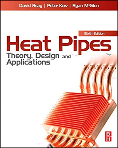 Heat Pipes, Fifth Edition: Theory, Design and Applications
