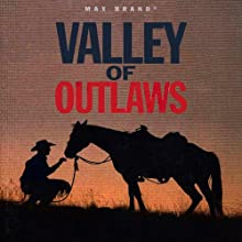 Valley of Outlaws: A Western Story Audiobook by Max Brand Narrated by Steven Menasche