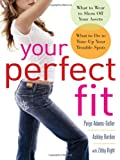 Your Perfect Fit, Paige Adams-Geller and Ashley Borden, 0071502718