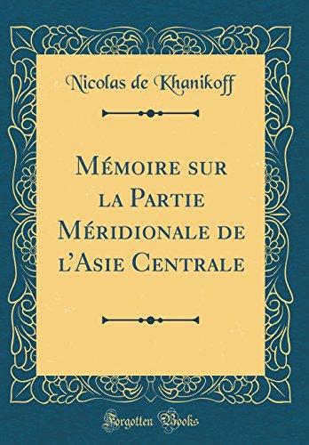 Mémoire Sur La Partie Méridionale de l'Asie Centrale (Classic Reprint) (French Edition)