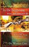 In the Beginning Was Information, Werner Gitt, 0890514615
