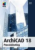 ArchiCAD 18: Praxiseinstieg (mitp Grafik)