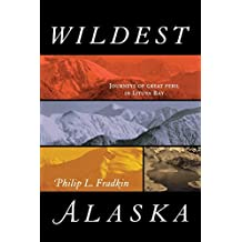 Wildest Alaska: Journeys of Great Peril in Lituya Bay